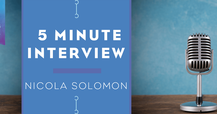5 Minute Interview with Nicola Solomon