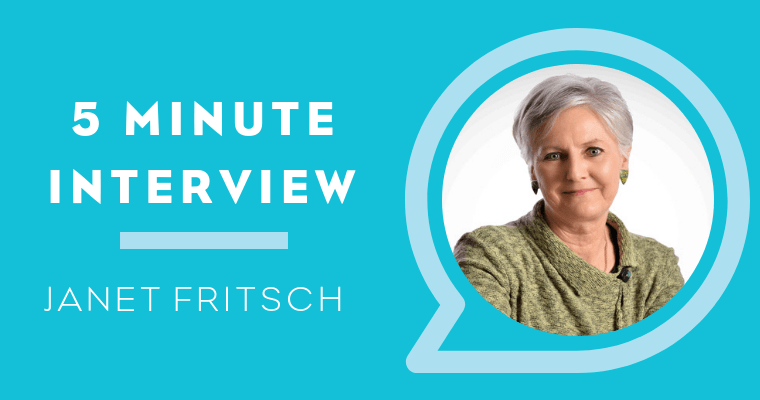 5 Minute Interview with Janet Fritsch