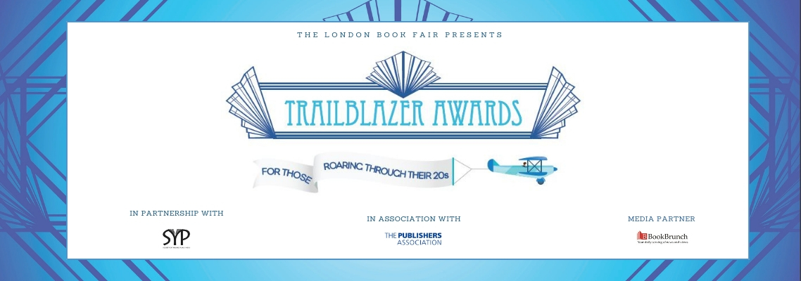 Trailblazer Awards 2019 Open for Submissions; The London Book Fair Trailblazer Awards celebrate UK publishing talent under 30