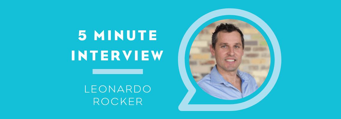 5 Minute Interview with Leonardo Rocker