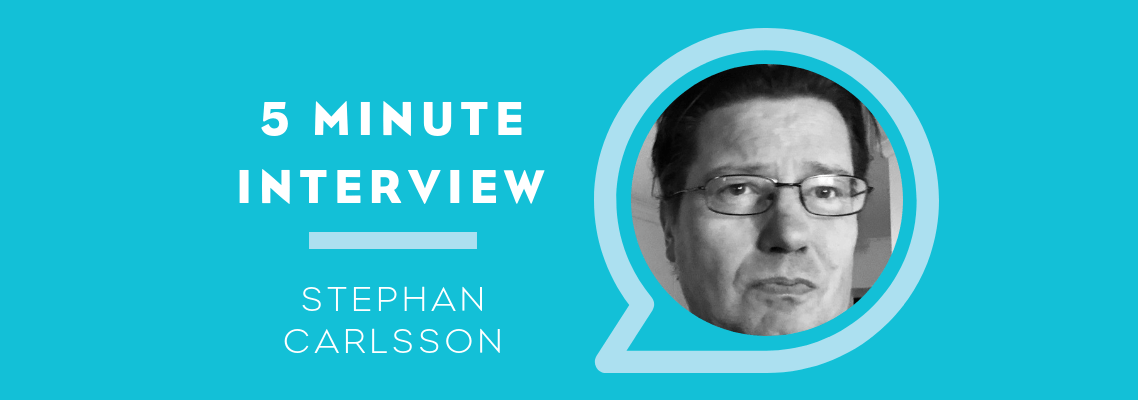 5 Minutes With Stephan Carlsson