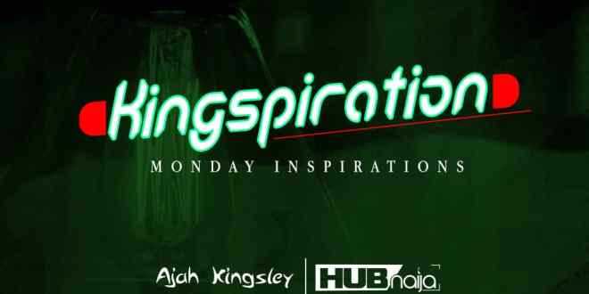 Monday Motivation from Ajah Kingsley (August 27th)