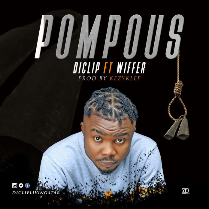 Diclip ft Wiffer - Pompous (Audio + Video)