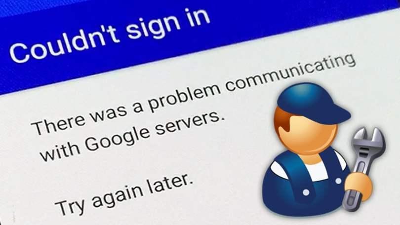 fix problem communicating with google servers