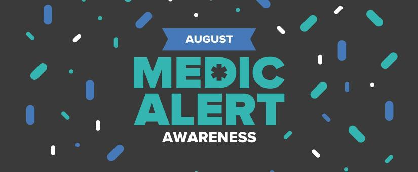 August is MedicAlert Awareness Month