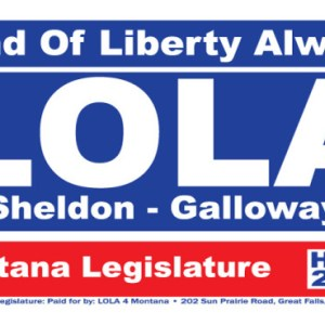 LOLA 4 Montana Campaign Sign
