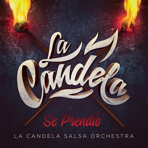 La Candela Salsa Orchestra - Se Prendió