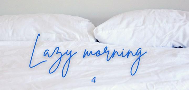 Lazy Morning 4