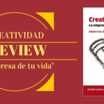 "REVIEW ""Creatividad, la empresa de tu vida"""