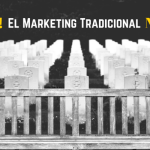 ¡SORPRESA! El Marketing Tradicional NO ha muerto