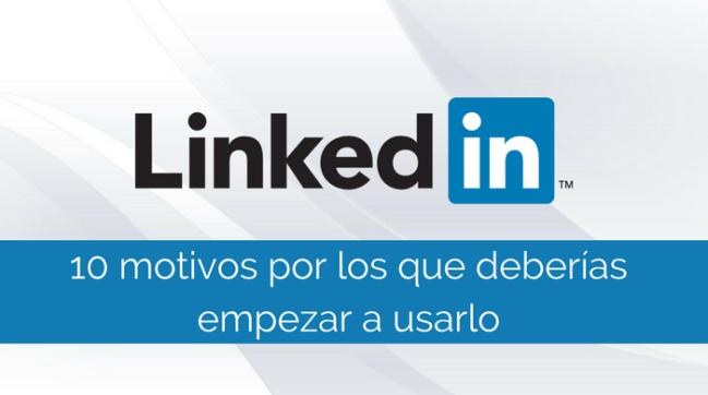 Por que debes estar en LinkedIn