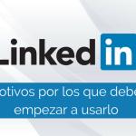 10 motivos por los que deberías estar ya en LinkedIn
