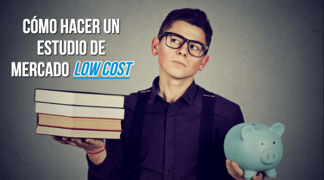 como hacer estudio mercado low cost