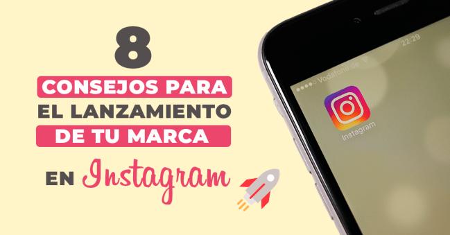 Lanzamiento Instagram de tu Marca