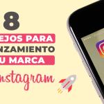 8 consejos para que el lanzamiento de tu marca en Instagram sea un éxito