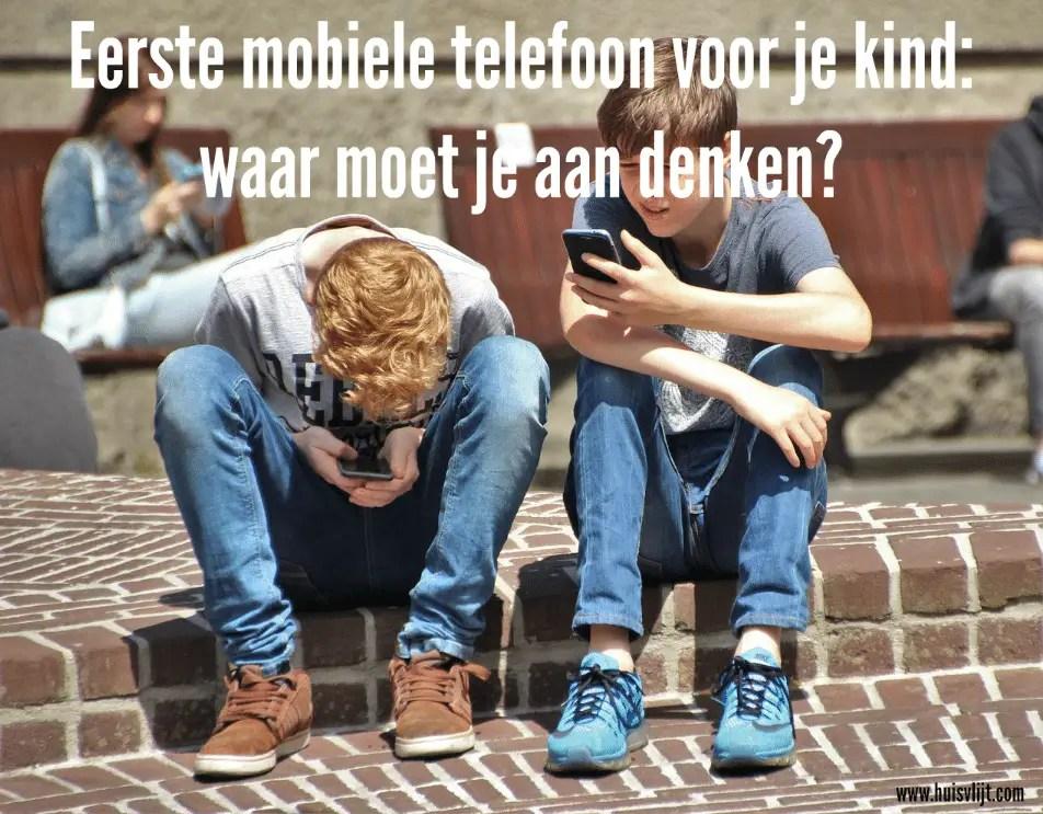 Eerste mobiele telefoon voor je kind: waar moet je aan denken?