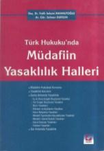 Fatih Selami Mahmutoğlu Türk Hukukunda Müdafiin Yasaklılık Halleri