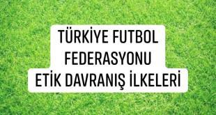Türkiye Futbol Federasyonu Etik Davranış İlkeleri