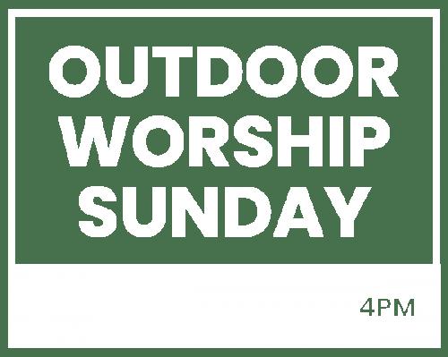 Outdoor Worship Sunday