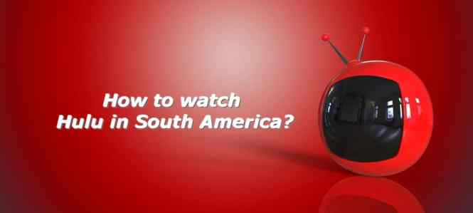 watch hulu in south america