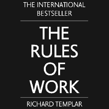 Rules of Work by Richard Templar
