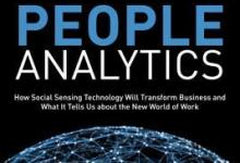 Photo of People Analytics: How Social Sensing Technology Will Transform Business and What It Tells Us about the Future of Work