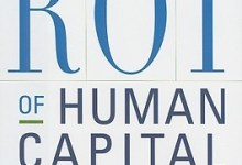 Photo of The ROI of Human Capital: Measuring the Economic Value of Employee Performance
