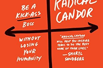Photo of Radical Candor: Be a Kick-Ass Boss Without Losing Your Humanity