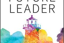 Photo of The Future Leader: 9 Skills and Mindsets to Succeed in the Next Decade
