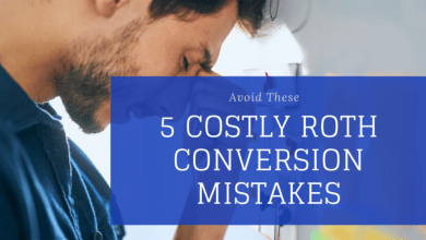 Photo of Avoid These 5 Costly Roth Conversion Mistakes
