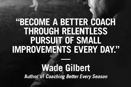 Be a better coach with inspiration from Human Kinetics author Wade Gilbert