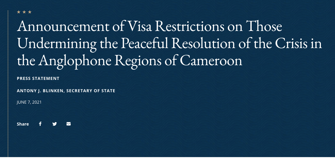 Crisis in Anglophone Cameroon Update: US State Department Announces Visa Restrictions on Those Undermining the Peaceful Resolution of the Crisis in the Anglophone Regions of Cameroon