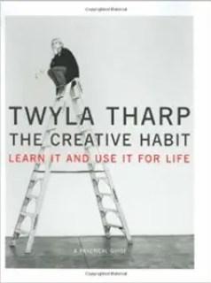 """The Creative Habit"" by Twyla Tharp"