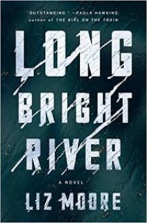 Long Bright River: A Novel by Liz Moore