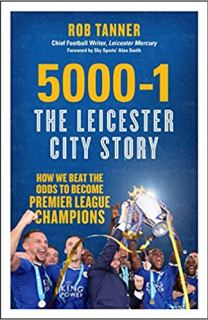 5000-1: The Leicester City Story by Rob Tanner