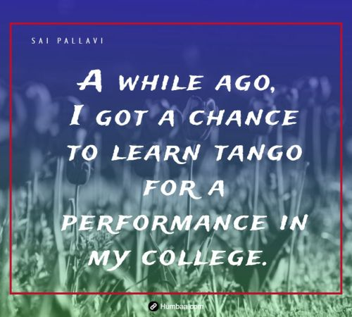 A while ago, I got a chance to learn tango for a performance in my college. By Sai Pallavi on Humbaa