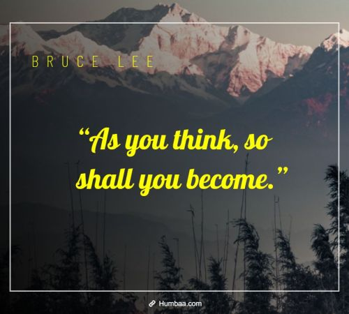 """As you think, so shall you become."" by Bruce Lee on Humbaa"