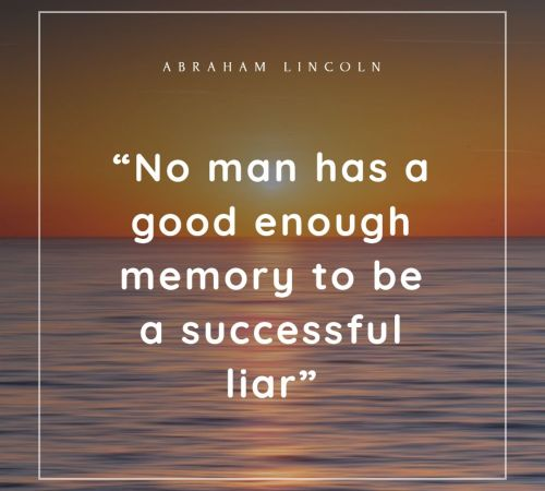 """No man has a good enough memory to be a successful liar"" By Abraham Lincoln on Humbaa.com"