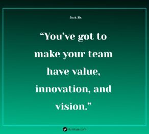 you ve got to make your team have value innovation and vision by jack ma on humbaa com 1 »