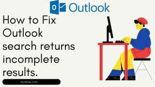 How to Fix Outlook search returns incomplete results.