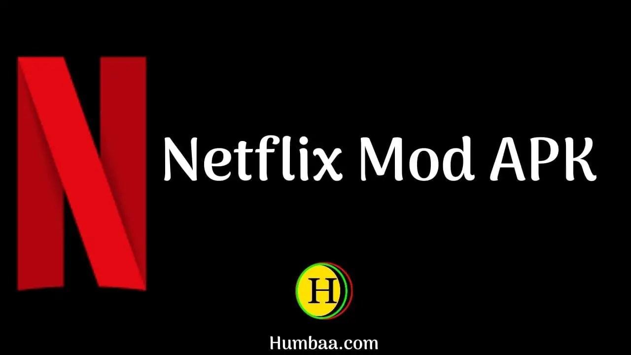 Netflix mod apk Humbaa