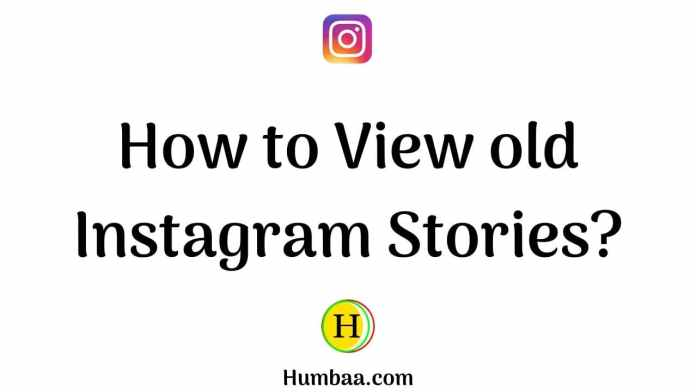 How to View old Instagram Stories?