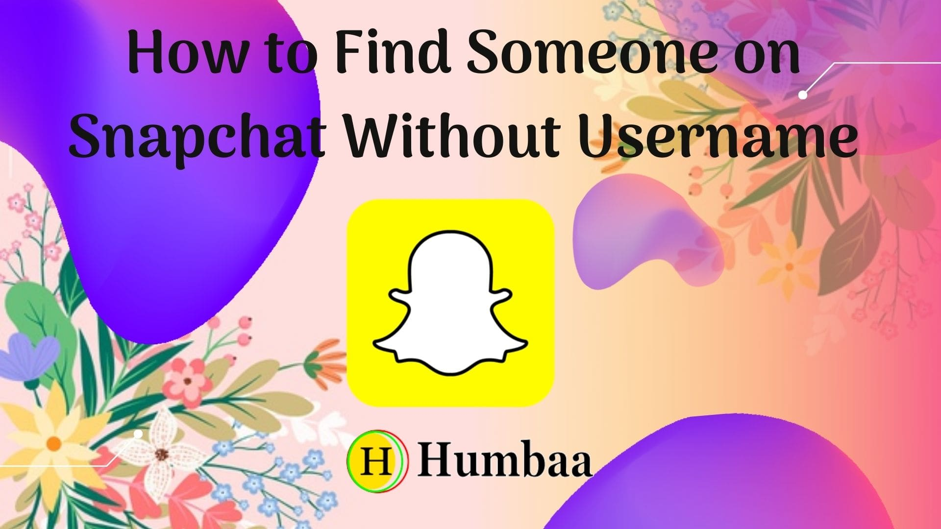 Find Someone on Snapchat Without Username