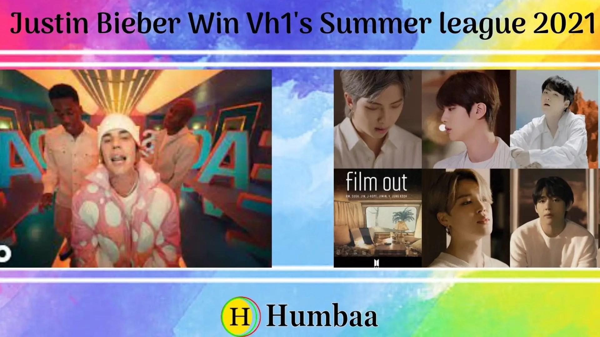 Justin Bieber Win Vh1's Summer league 2021 Humbaa