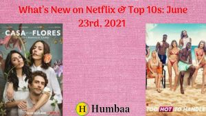 What's New on Netflix & Top 10s: June 23rd, 2021