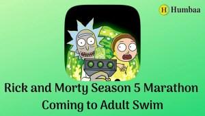 Rick and Morty Season 5 Marathon Coming to Adult Swim