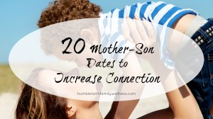 20 Mother-Son Dates to Increase Connection