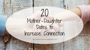 20 Mother-Daughter Dates to Increase Connection