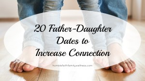 20 Father-Daughter Dates to Increase Connection