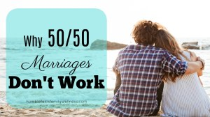 Why 50/50 Marriages Don't Work